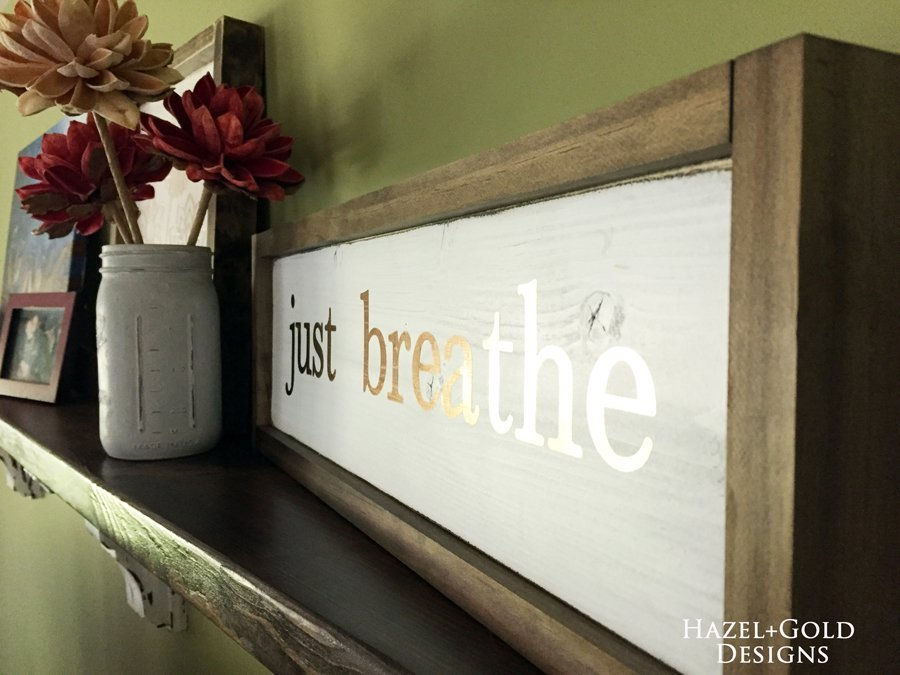 DIY Just Breathe wooden sign using my Cricut