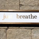 Just Breathe sign - finished5-900