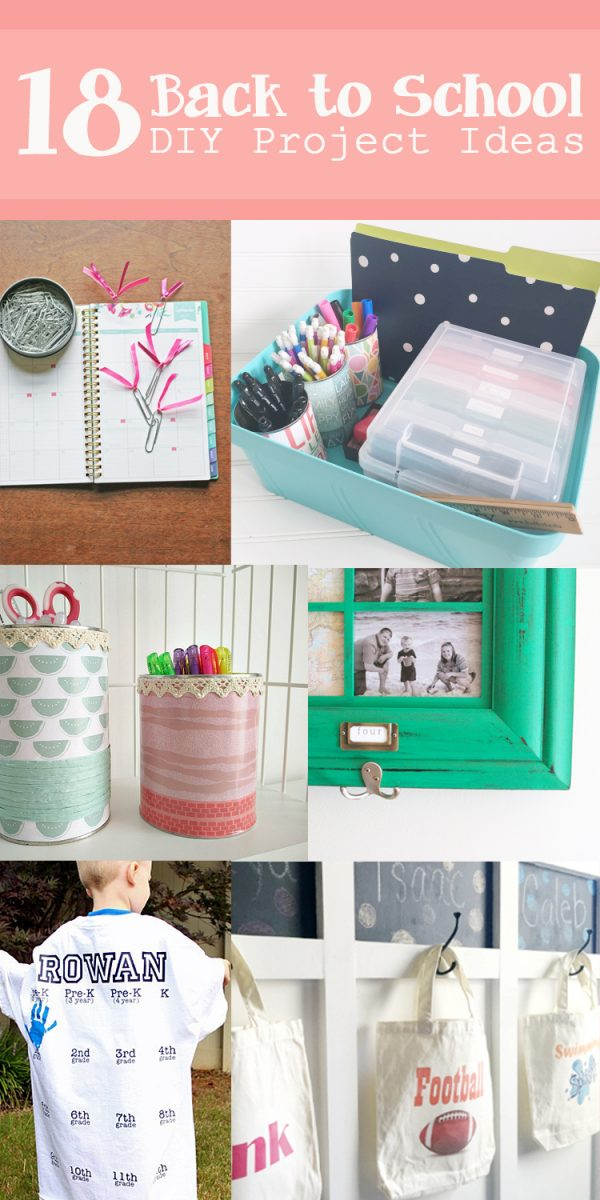 18 Awesome DIY Back to School Projects that you can do before your kid's first day!