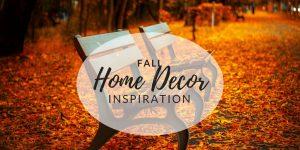 Fall Home Decor Inspiration