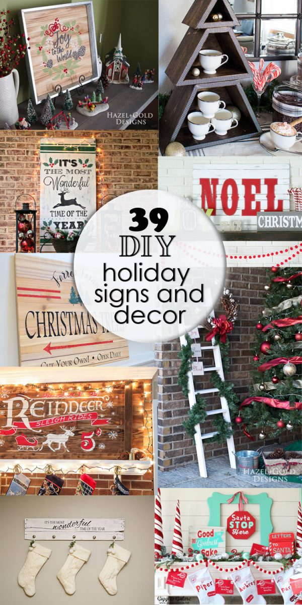 39 DIY Holiday Signs and Home Decor -I collected this amazing list of 39 DIY Holiday Signs and Home Decor that you will love! Hope you find some inspiration here to make your home more festive!