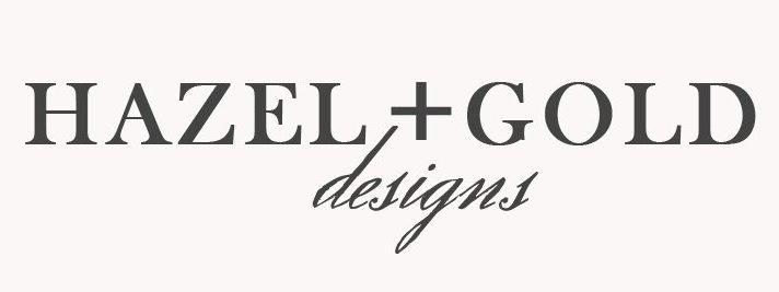 Hazel + Gold Designs