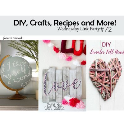 DIY, Crafts, Recipes and More! Wednesday Link Party #72