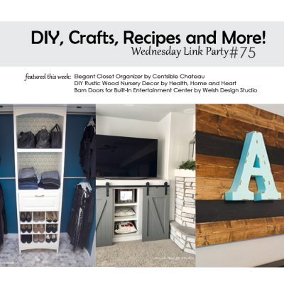 DIY, Crafts, Recipes and More! Wednesday Link Party #75