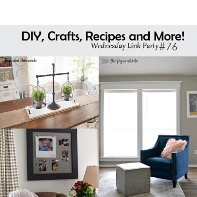 DIY, Crafts, Recipes and More! Wednesday Link Party #76
