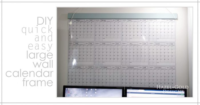 Diy Large Wall Calendar : Simple diy large wall calendar frame hazel gold designs