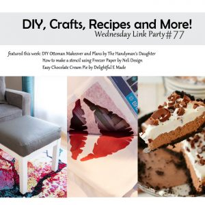 DIY, Crafts, Recipes and More! Wednesday Link Party #77