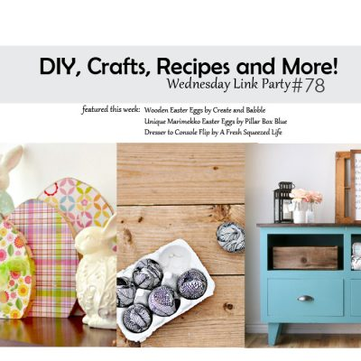 DIY, Crafts, Recipes and More! Wednesday Link Party #78