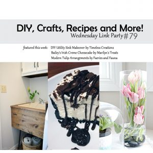 DIY, Crafts, Recipes and More! Wednesday Link Party #79
