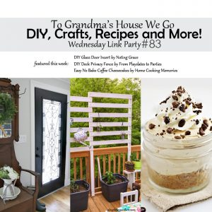 Come join us for our To Grandma's House We Go DIY, Crafts, Recipes and More Wednesday Link Party #83 - check out all the awesome project entries and this week's features by the three hosts.