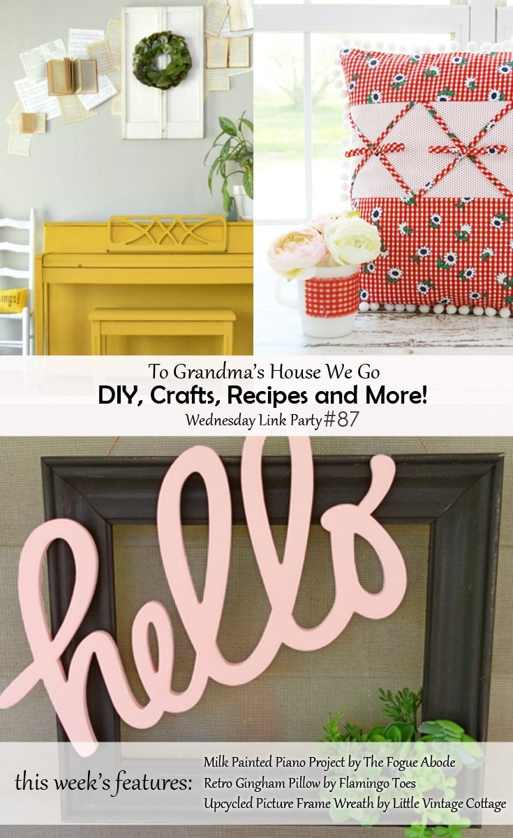 Come check out our To Grandma's House We Go DIY, Crafts, Recipes and More Wednesday Link party! We share our features for the week and there is a ton of creative inspiration. If you're a blogger, share your projects, ideas, recipes, etc!