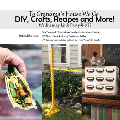 To Grandma's House We Go DIY, Crafts, Recipes and More Wednesday Link Party #90