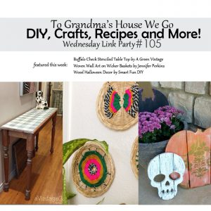 These three projects are being featured in our To Grandma's House We Go Wednesday Link Party! Check them out and all the other projects too! If you're a blogger, enter your links for a chance to be featured!