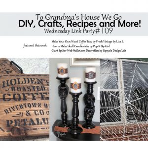 DIY, Crafts, Recipes and More Link Party #109