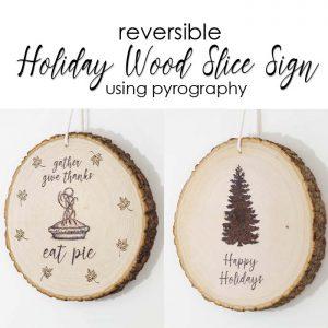 Reversible Holiday Wood Slice Sign using Pyrography