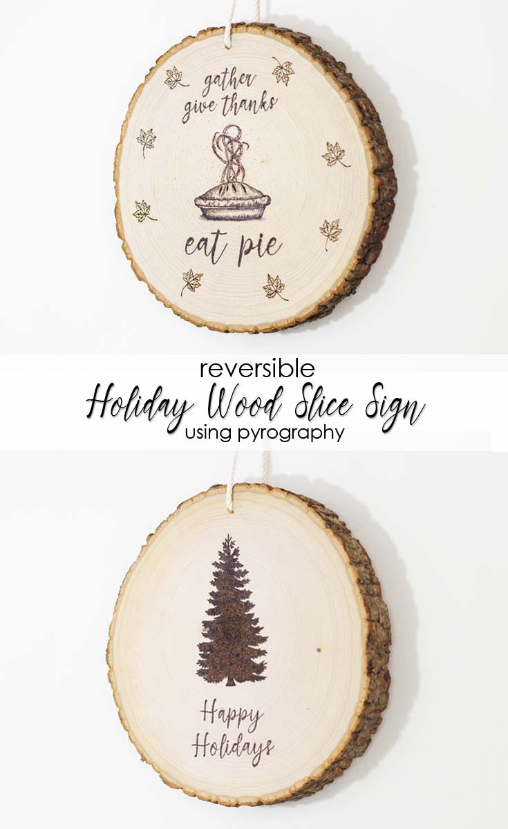 DIY Reversible Holiday Wood Slice Sign using Pyrography - Learn how I created this awesome DIY Reversible Holiday Wood Slice Sign using Pyrography (aka woodburning!) This is such a fun and easy medium! Check out the video as well! #woodburning #pyrography #christmasdecor #thanksgivingdecor #holidaydecor #woodslicesign #woodendecor #woodsign #holidaysign #diy #woodworking