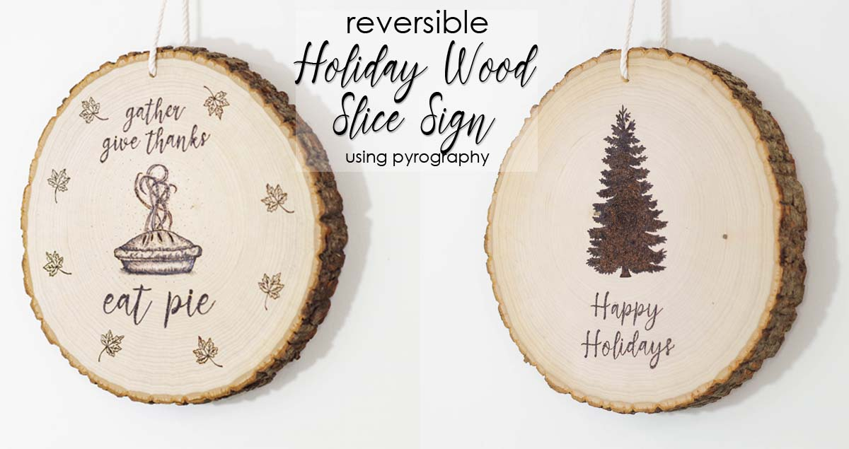 Reversible Holiday Wood Slice Sign using Pyrography - social media image