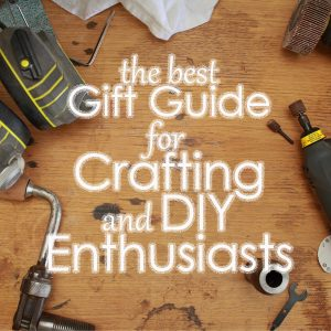 featured image Gift Guide for Crafting and DIY enthusiasts