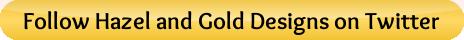 button_follow-hazel-and-gold-designs-on-twitter